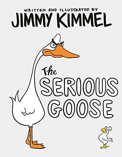 The Serious Goose by Jimmy Kimmel