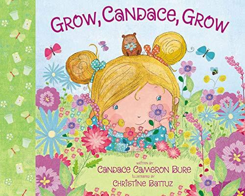 Grow, Candace, Grow by Candace Cameron Bure
