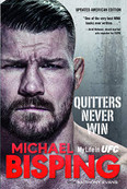 Quitters Never Win: My Life in UFC _ The American Edition by Michael Bisping