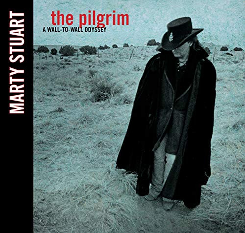 The Pilgrim: A Wall-To-Wall Odyssey by Marty Stuart