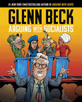 Arguing with Socialists by Glenn Beck