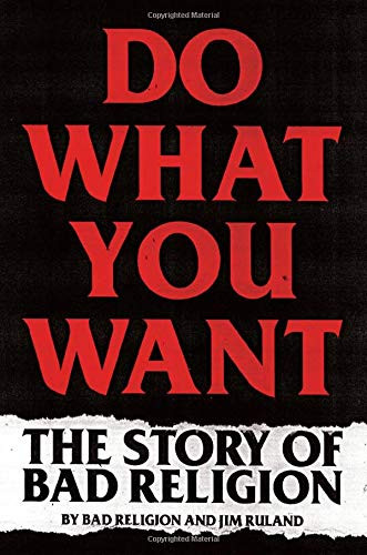 Do What You Want: The Story of Bad Religion by Bad Religion
