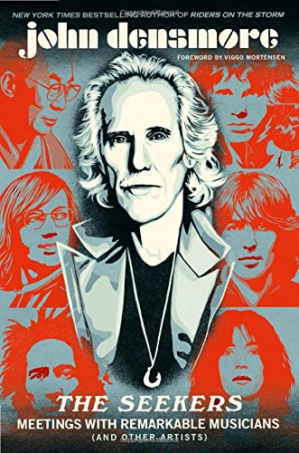 The Seekers: Meetings With Remarkable Musicians (and Other Artists) by John Densmore