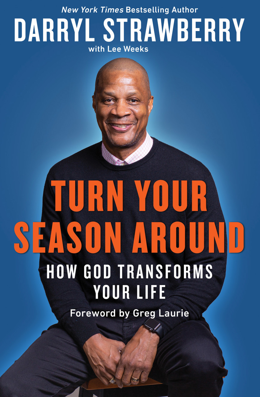 Turn Your Season Around: How God Transforms Your Life by Darryl Strawberry