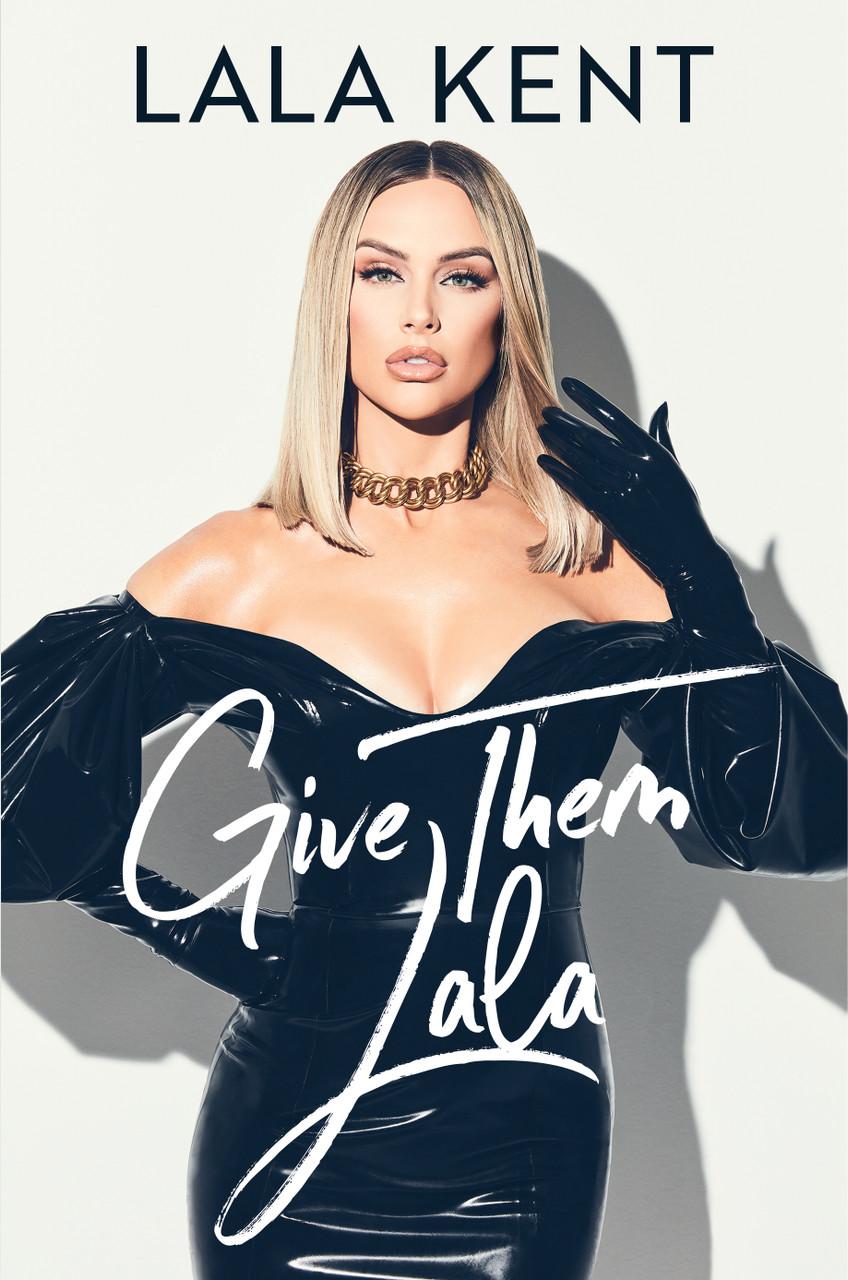 Give Them Lala by Lala Kent