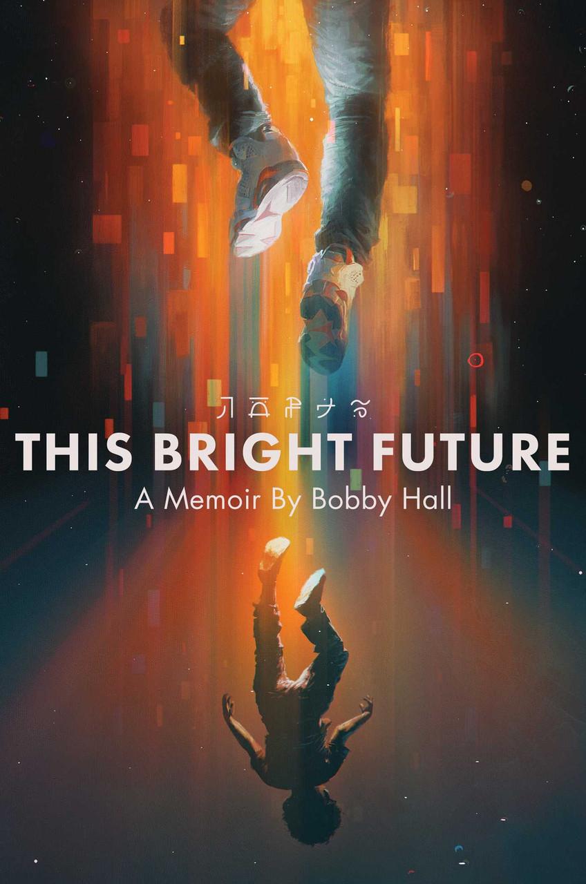 This Bright Future: A Memoir by Bobby Hall