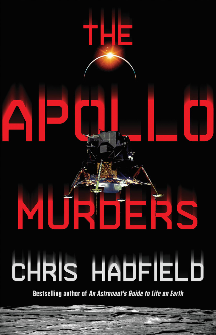 The Apollo Murders by Colonel Chris Hadfield