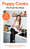 Poppy Cooks: The Food You Need by Poppy O'Toole