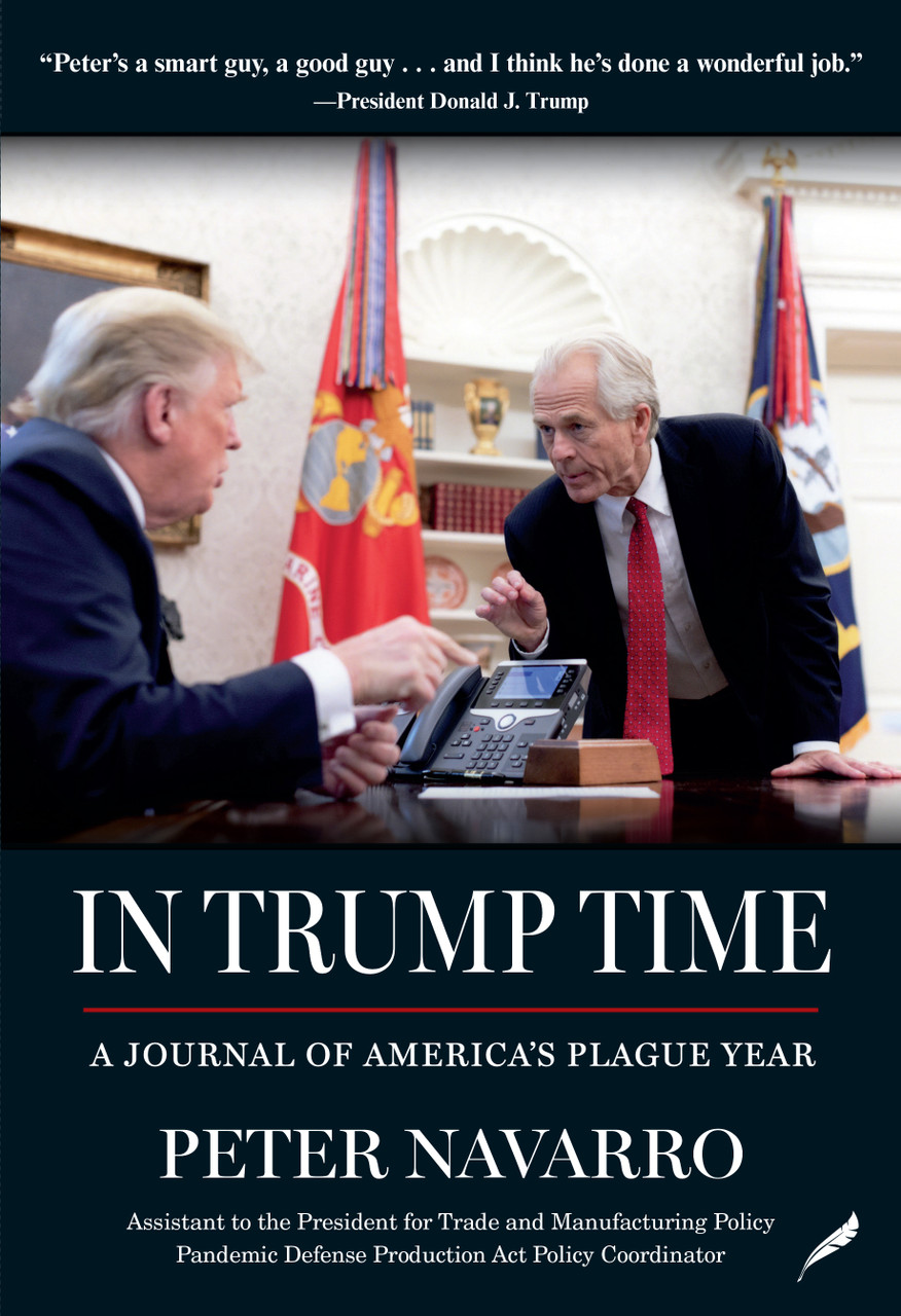 In Trump Time: A Journal of America's Plague Year by Peter Navarro