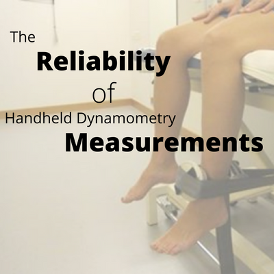 The Reliability of Handheld Dynamometry Measurements