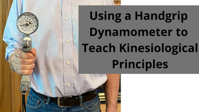 Using a Handgrip Dynamometer to Teach Kinesiological Principles