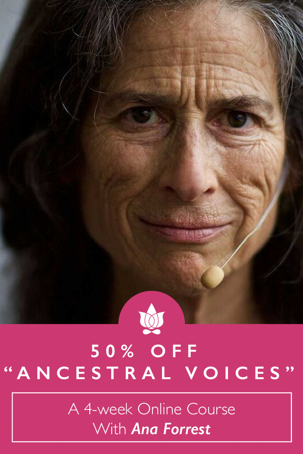 """50% off """"Ancestral Voices"""", a 4-week online course from Ana Forrest"""