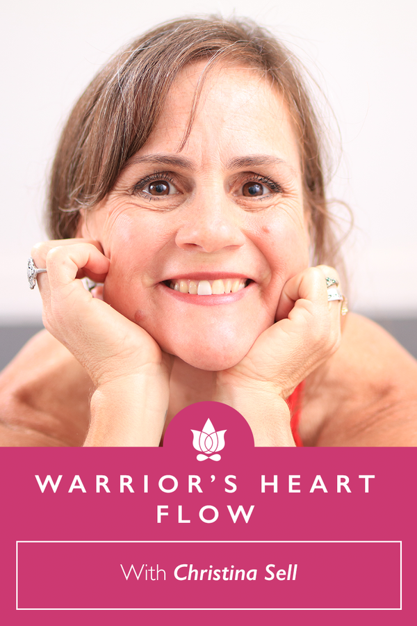 """""""Stepping Into the Warrior's Heart"""" Flow from Christina Sell"""