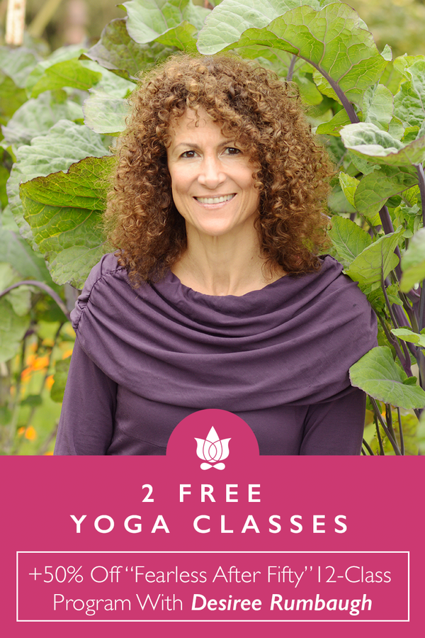 2 free classes from Yoga Download & 50% discount for Desiree's multi-class program: Fearless After Fifty (12 class program)