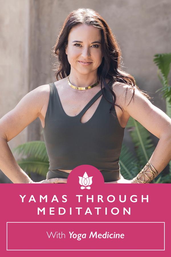 Yamas through Meditation Course from Yoga Medicine