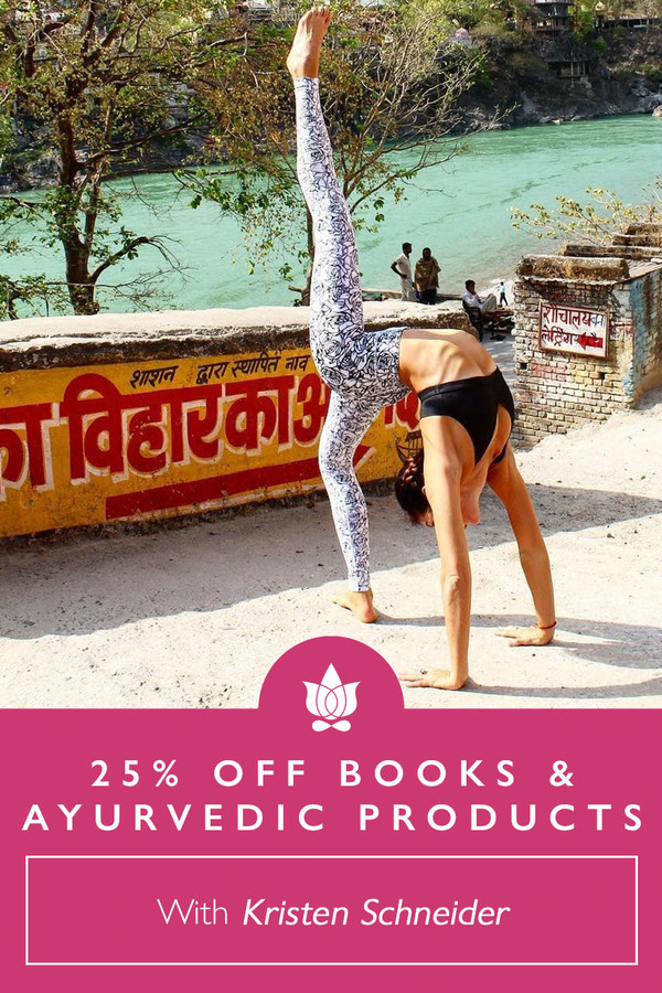 25% off all books and Ayurvedic Products!  including: Your Life is Medicine: Ayurveda for Yogis and Love Fearlessly: The Soulmate Within