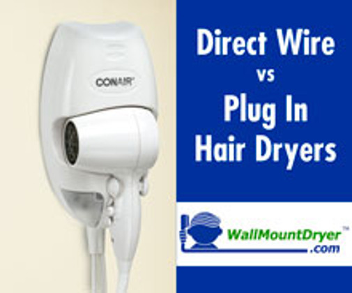 ​What's the Difference between Hardwired vs Plug In Hair Dryers?