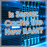 Is Server Cache the New RAM?