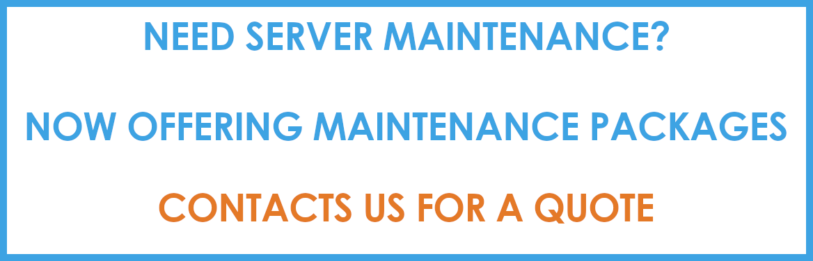 Now offering server maintenance, contact us for a quote