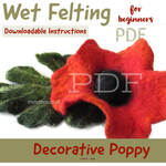 PDF Tutorial.  Wet Felting Red Poppy Flower PDF