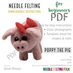 Poppy the Pig. Designed by Sarah Brown of The Original Needle Felting UK.