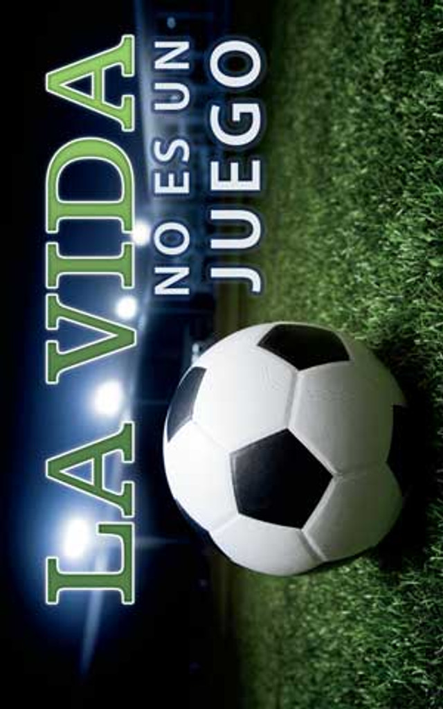 Life Is Not A Game-Soccer Spanish