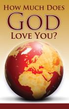 How Much Does God Love You? Burgundy Globe