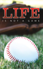 Life is Not A Game-Baseball-Three Panel