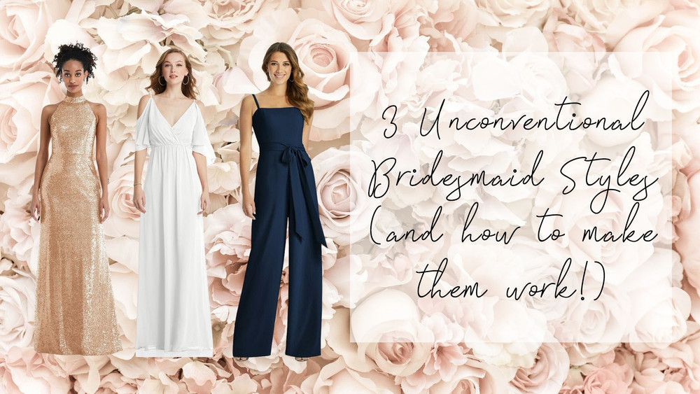 3 Unconventional Bridesmaid Dress Looks and How They Can Work for Your Wedding: Gold Sequins, Pure White and Jumpsuit Bridesmaid Dresses.