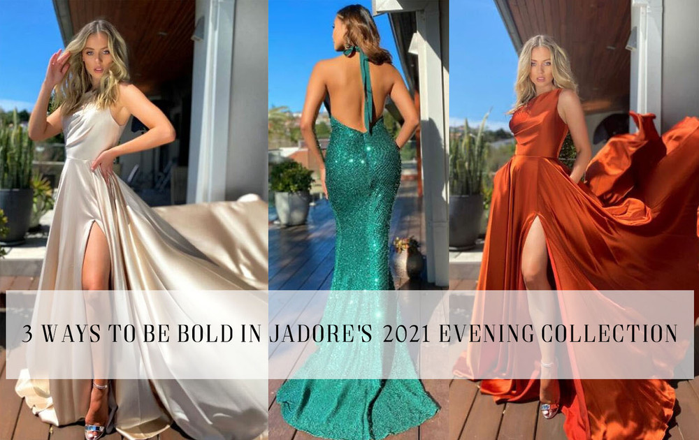 3 ways to be BOLD in Jadore's 2021 Evening Collection