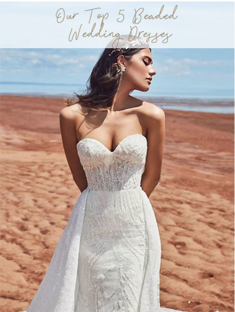 OUR TOP 5 BEADED WEDDING DRESSES WE'RE FALLING IN LOVE WITH THIS SUMMER
