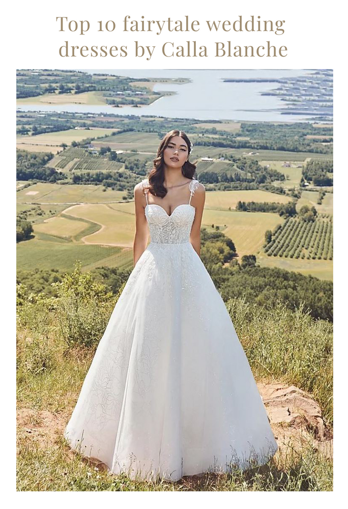 Top 10 Fairytale Wedding Dresses by Calla Blanche