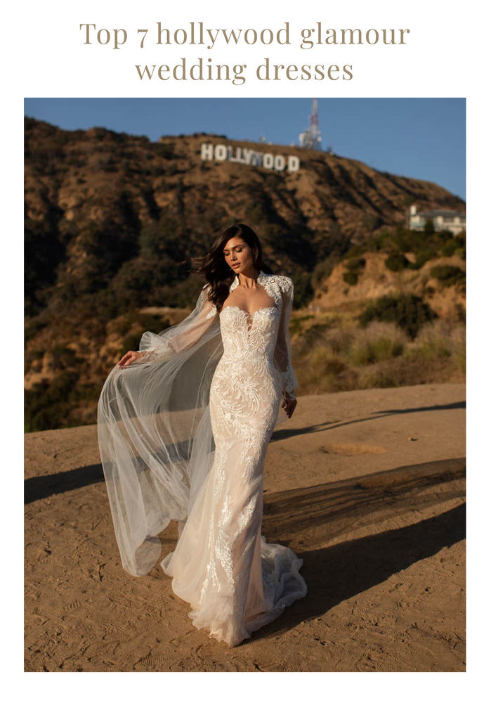 Top 7 Hollywood Glamour Wedding Dresses