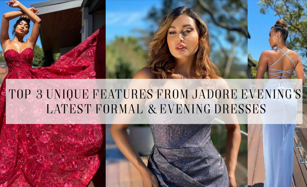 Top 3 Unique Features from Jadore's Latest Formal and Evening Dress Collection