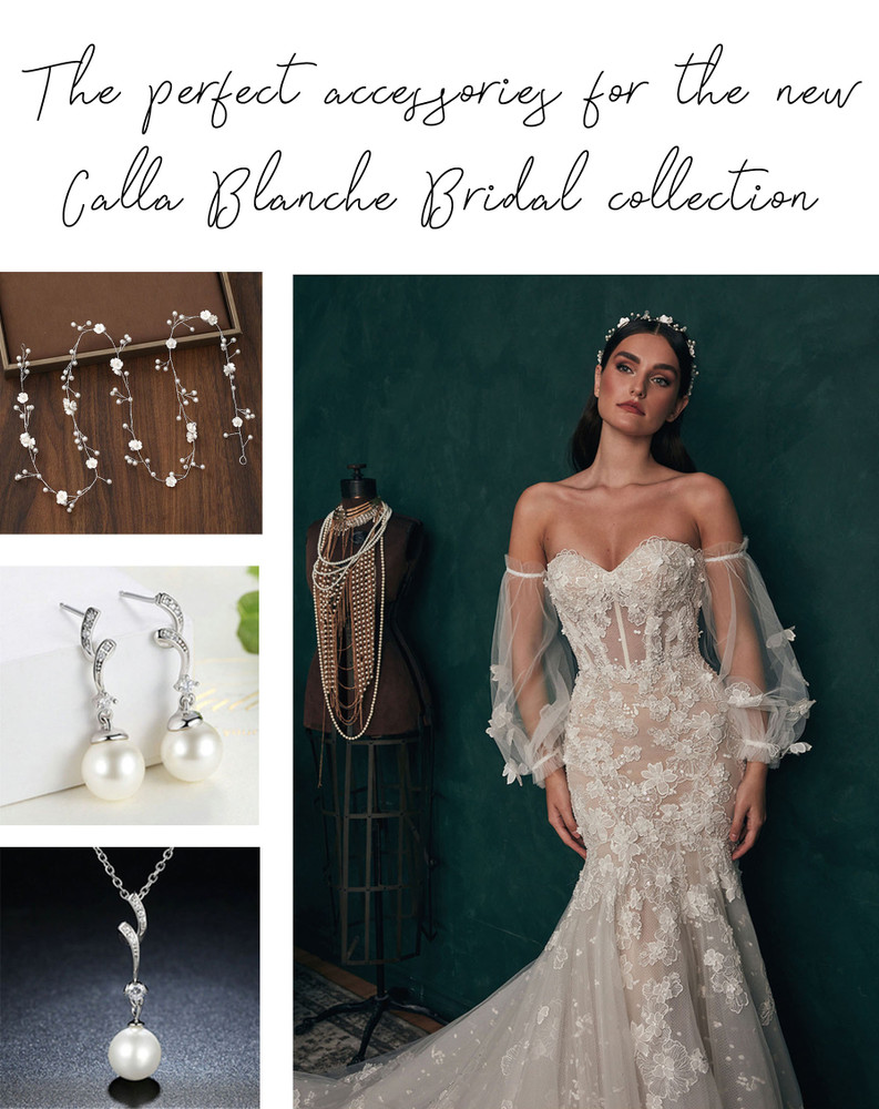 The Best Wedding Accessories for the Brand New Calla Blanche Bridal Gown Collection