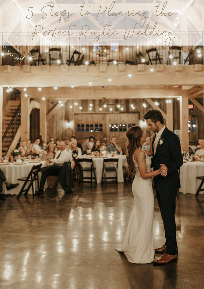 5 Steps to Planning the Perfect Rustic Wedding