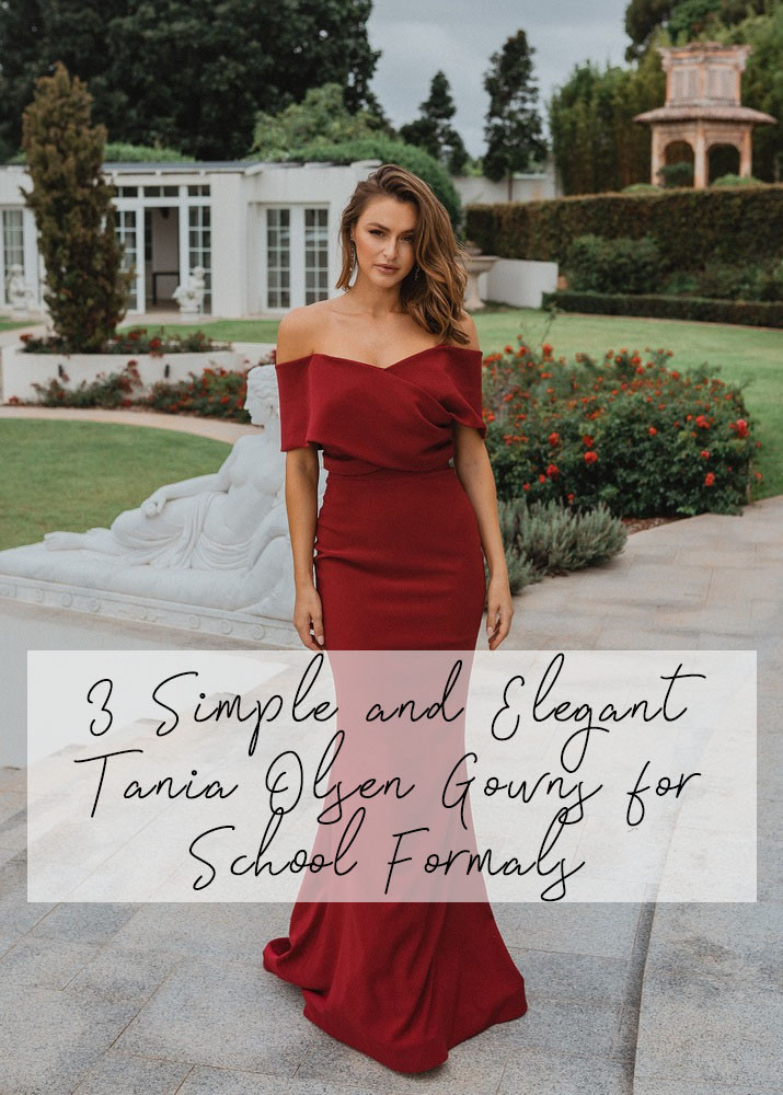 3 Simple and Elegant Tania Olsen Evening Gowns for School Formals