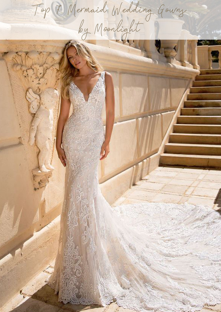 Top 7 Mermaid Wedding Gowns by Moonlight