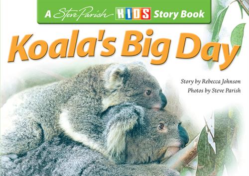 Steve Parish - Children's Story Book - Koala's Big Day