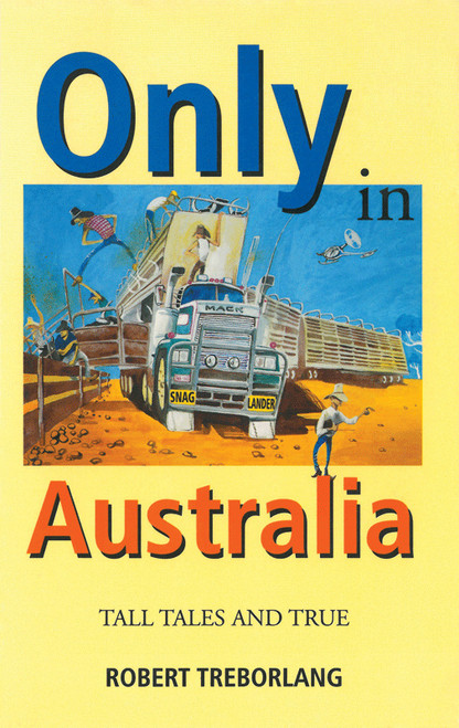 Only in Australia Tall Tales and True