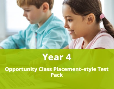 Year 4 Opportunity Class Placement-style Test  Pack