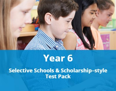 Year 6 Selective Schools & Scholarship-style Test Pack
