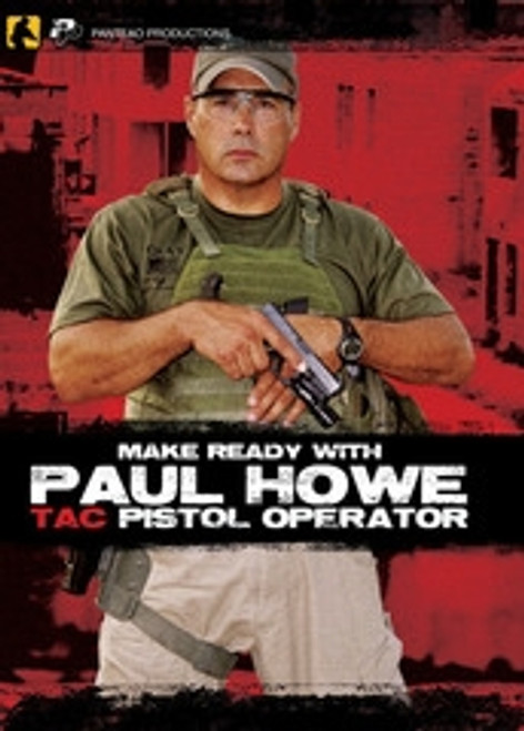PANTEAO Make Ready with Paul Howe: Tac Pistol Operator