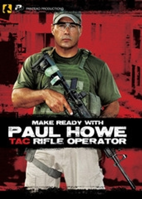 PANTEAO Make Ready with Paul Howe: Tac Rifle Operator