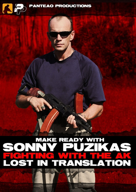 Panteao Make Ready with Sonny Puzikas: Fighting with the AK – Lost in Translation