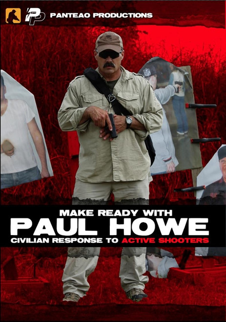 Panteao Make Ready with Paul Howe:  Civilian Response to Active Shooters