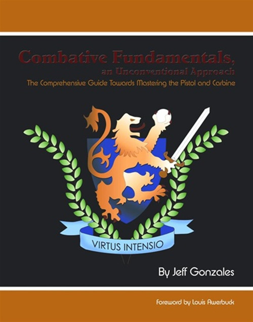 COMBAT FUNDAMENTALS an Unconventional Approach, by Jeff Gonzales