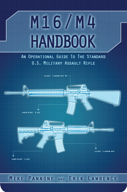 M16/M4 Handbook by Erik Lawrence and Mike Pannone