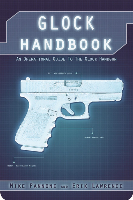 Glock Handbook by Erik Lawrence and Mike Pannone
