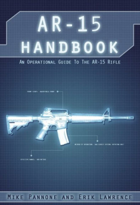 AR-15 Handbook by Erik Lawrence and Mike Pannone